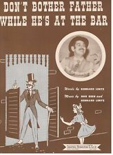 Joe Fingers Carr-Don'T Bother Father While He'S At The Bar-Sheet Music-1940-New!