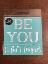 Retired New Chalk Couture Transfer  ~~ Be You {tiful}  You {nique} ~~