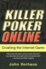Killer Poker Online: Crushing the Internet Game, by John Vorhaus (used, G)