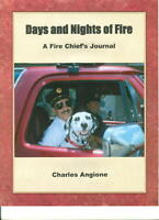 DAYS and NIGHTS of FIRE - A Memoir of a Firefighter's Fire Chief - Autographed