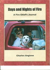DAYS and NIGHTS of FIRE - A Firefighting Chief's Memoir of Firefighters - Signed