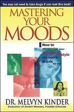 Mastering Your Moods: How To Recognize Your Emotional Style and Make it Work For