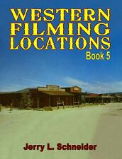 Western Filming Locations Book 5 by Jerry L. Schneider