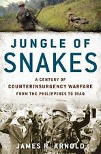 Jungle of Snakes: A Century of Counterinsurgency Warfare from the Philippines to
