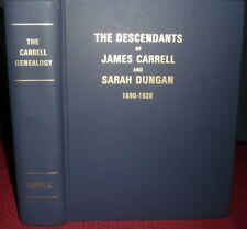 Carrell Family Genealogy, 1690 – 1928. Bucks County.  Carrell Dungan Descendants