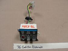 76 Cadillac Eldorado DASH POWER ANTENNA REAR DEFOG SWITCH CONVERTIBLE TOP BEZEL