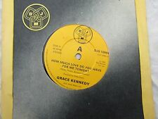 GRACE KENNEDY HOW MUCH LOVE DO YOU HAVE FOR ME TONIGHT......  pop '80's 45 rpm