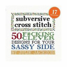Subversive Cross Stitch: 50 F*cking Clever Designs for Your Sas... Free Shipping