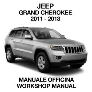 JEEP GRAND CHEROKEE 2011 2013. Service Manuale Officina Riparazione Workshop ENG