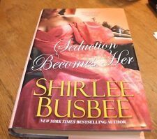 Seduction Becomes Her Shirlee Busbee