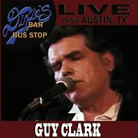 Guy Clark - Live From Dixies Bar and Bus Stop [CD]
