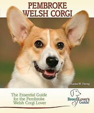 Pembroke Welsh Corgi: The Essential Guide for Pembroke Welsh Corgi Lov-ExLibrary