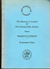 MUSEUM OF LONDON & NATIONAL FILM ARCHIVE PRESENT MADE IN LONDON PROGRAMME NOTES