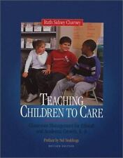 Teaching Children to Care: Classroom Management for Ethical and Academic Growth
