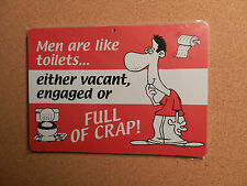 Men Are Like Toilets....  Full of Crap!  - *Plastic Novelty Sign