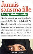 BETTY MAHMOODY / JAMAIS SANS MA FILLE / POCHE