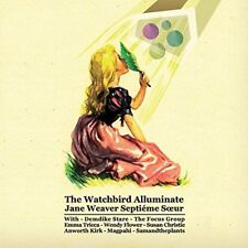 Jane Weaver - The Watchbird Alluminate [CD]