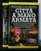CITTA' A MANO ARMATA. Massimo Lugli e Antonio Del Greco. Newton Compton.