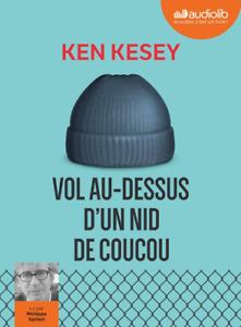 LIVRE AUDIO - KEN KESEY, VOL AU-DESSUS D'UN NID DE COUCOU / AUDIOLIB