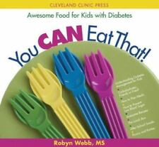 You Can Eat That! : Awesome Food for Kids with Diabetes by Robyn Webb (2007,...