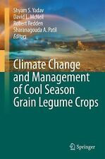 Climate Change and Management of Cool Season Grain Legume Crops (2010,...