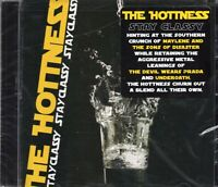 The Hottness - Stay Classy (2008 CD) New & Sealed