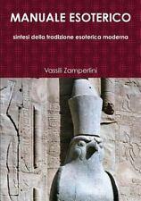 Manuale Esoterico Sintesi Della Tradizione Esoterica Moderna: By Zamperlini, ...