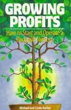 Growing Profits : How to Start and Operate a Backyard Nursery by Michael Harlan