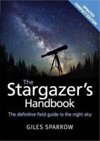 The Stargazer's Handbook: An Atlas of the Night Sky by Sparrow, Giles | Flexibou
