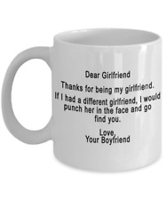 THE PERFECT GIFT FOR YOUR GIRLFRIEND 11oz Coffee Mug