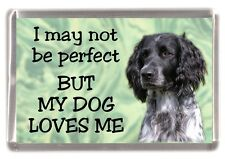 "Large Munsterlander Dog Fridge Magnet ""I may not be perfect ......"" by Starprint"