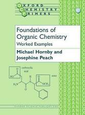Foundations of Organic Chemistry: Worked Examples by Josephine M. Peach, Michael