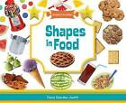 NEW Shapes in Food (Shapes Everywhere) by Oona Gaarder-Juntti