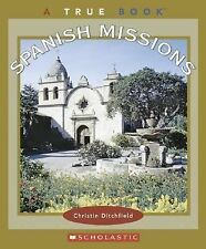 Spanish Missions (True Books: Westward Expansion)-ExLibrary