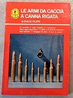 G. Filippi - Le Armi da Caccia a Canna Rigata - ed. 1968