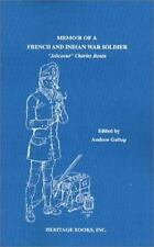 Memoir of a French and Indian War Soldier Jolicoeur Charles Bonin: By Andrew ...