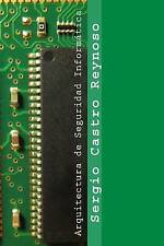 Arquitectura de Seguridad Informática: Un manual para gerentes, directores y con