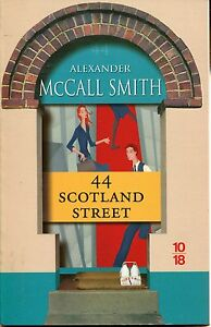 ALEXANDER McCALL SMITH / 44 SCOTLAND STREET ..