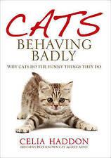 Cats Behaving Badly, Haddon, Celia, Good Used  Book