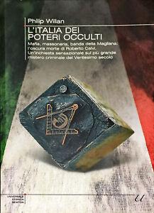 L'ITALIA DEI POTERI OCCULTI - PHILIP WILLAN - NEWTON COMPTON 2010