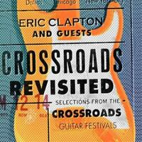 ERIC CLAPTON AND GUESTS Crossroads Revisited 3CD NEW Buddy Guy BB King Jeff Beck