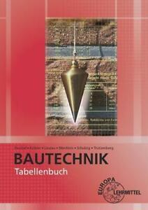 Tabellenbuch Bautechnik: Tabellen, Formeln, Regeln, Bestimmungen Jens Kickl ...