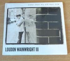 Loudon Wainwright III - Older Than My Old Man Now CD (2012) Sealed Digipak