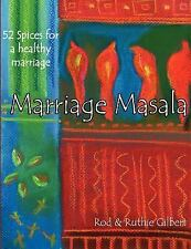 Marriage Masala: 52 Spices For A Healthy Marriage: By Rod Gilbert, Ruthie Gil...