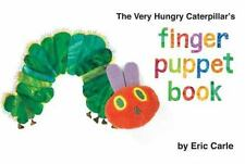 The Very Hungry Caterpillar's Finger Puppet Book (the World Of Eric Carle): B...