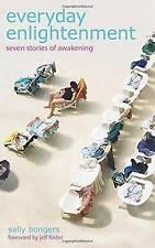 NEW Everyday Enlightenment: Seven Stories of Awakening by Sally Bongers