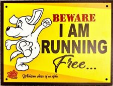 1x BEWARE - I AM RUNNING FREE dog warning Aluminium Composite Board (8x 6inches)