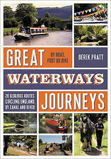 Great Waterways Journeys: 20 Glorious Routes Circling England, by Canal and River by Derek Pratt (Paperback, 2015)
