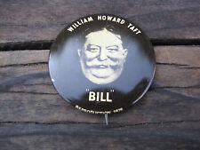 "Political Pin Button William Howard Taft ""Bill"" Reproduction 1976  2"""