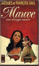 Gall Jacques Et François - Mauve aux étranges amours - 1972 - poche